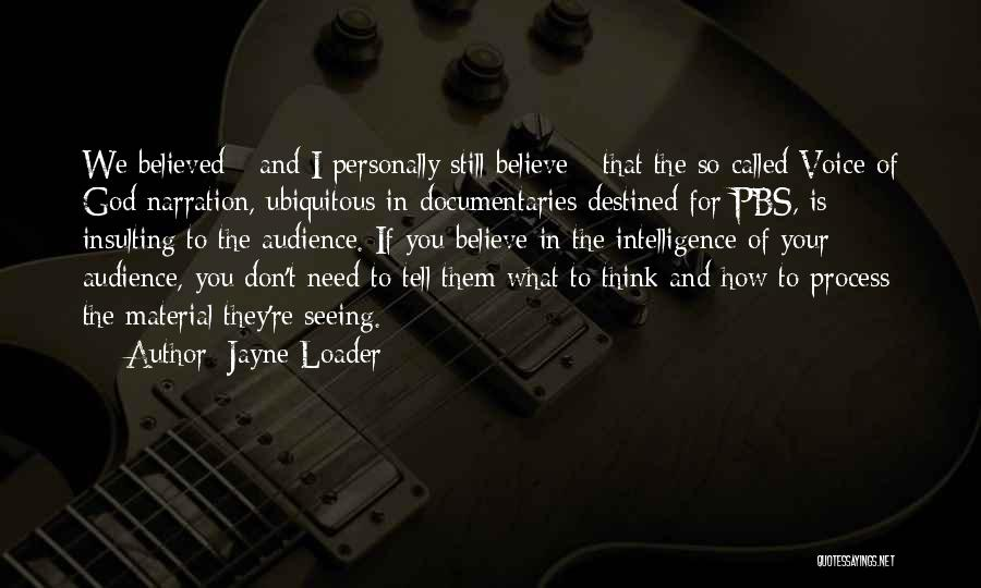 Insulting My Intelligence Quotes By Jayne Loader