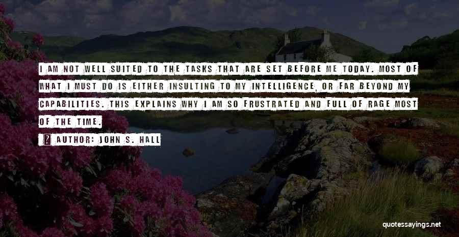 Insulting My Intelligence Quotes By John S. Hall