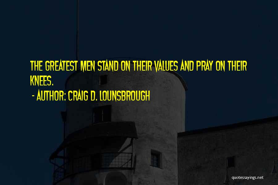 Integrity And Leadership Quotes By Craig D. Lounsbrough