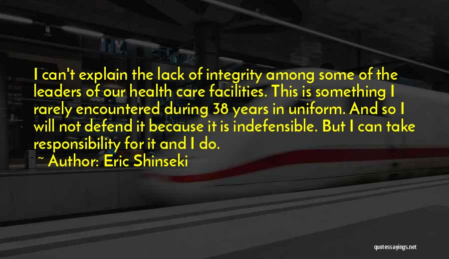 Integrity And Leadership Quotes By Eric Shinseki