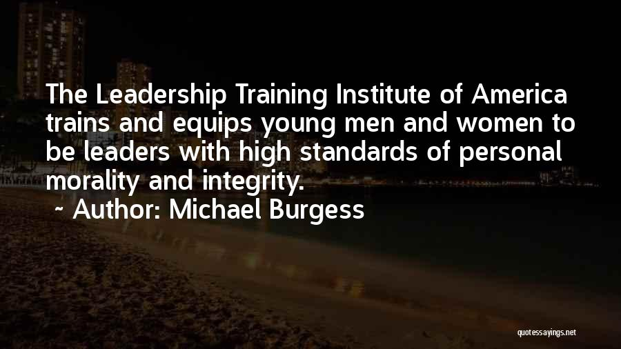 Integrity And Leadership Quotes By Michael Burgess