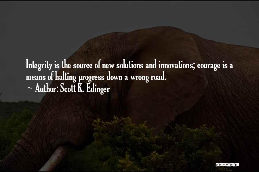 Integrity And Leadership Quotes By Scott K. Edinger