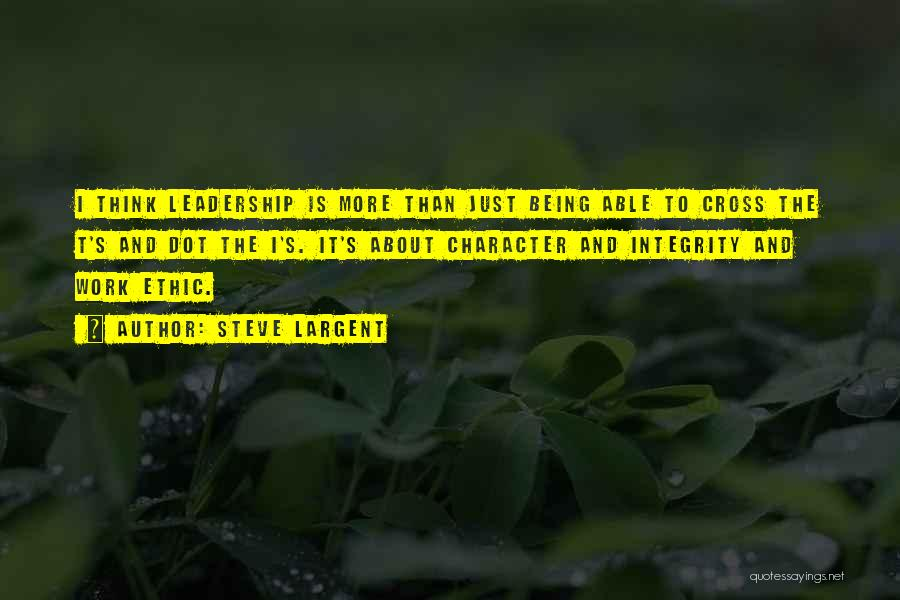 Integrity And Leadership Quotes By Steve Largent