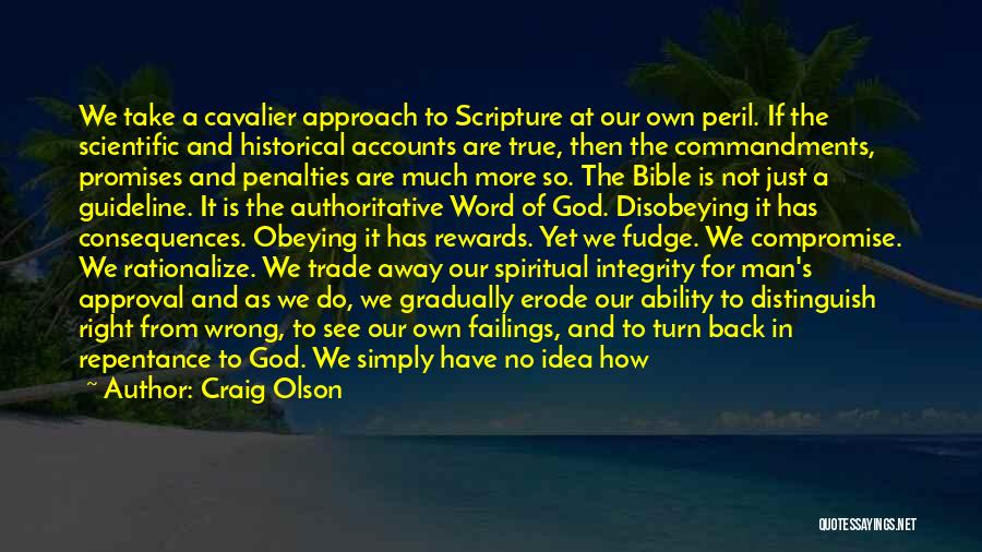 Integrity Scripture Quotes By Craig Olson