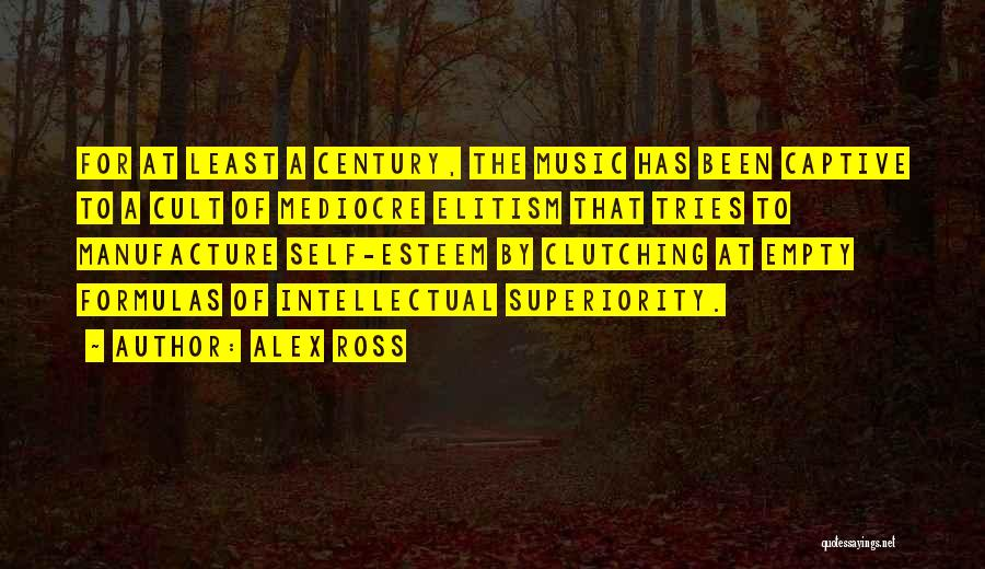 Intellectual Superiority Quotes By Alex Ross