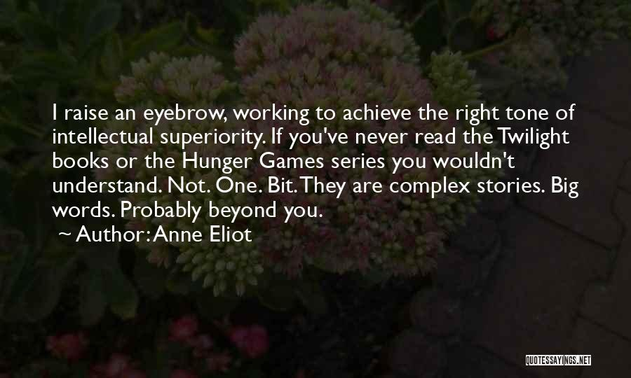 Intellectual Superiority Quotes By Anne Eliot