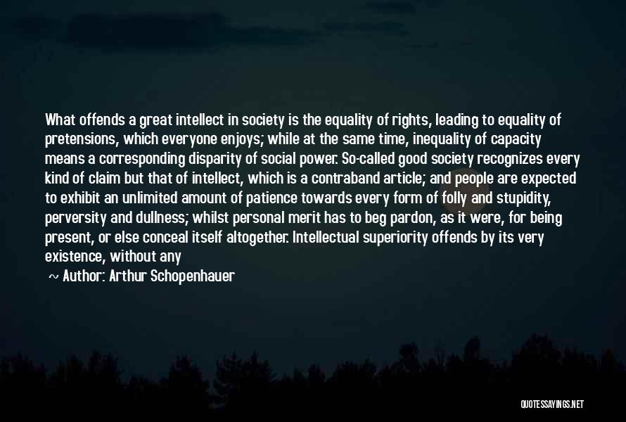Intellectual Superiority Quotes By Arthur Schopenhauer
