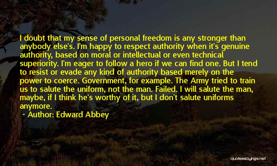 Intellectual Superiority Quotes By Edward Abbey