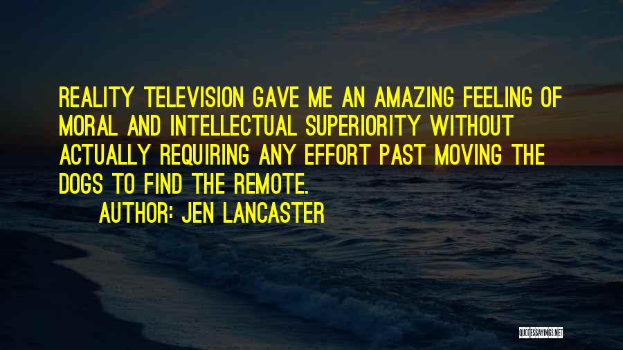 Intellectual Superiority Quotes By Jen Lancaster