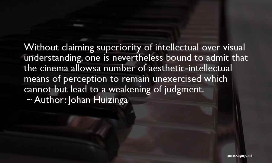 Intellectual Superiority Quotes By Johan Huizinga