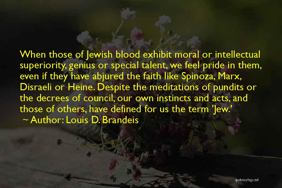 Intellectual Superiority Quotes By Louis D. Brandeis