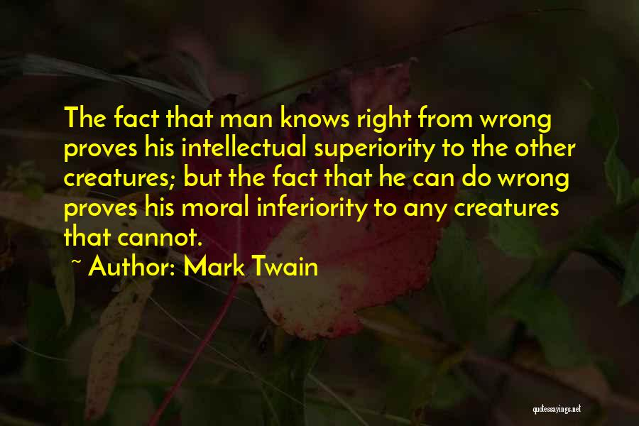 Intellectual Superiority Quotes By Mark Twain