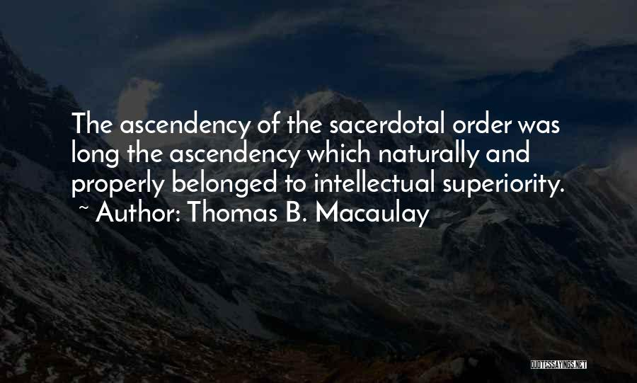 Intellectual Superiority Quotes By Thomas B. Macaulay