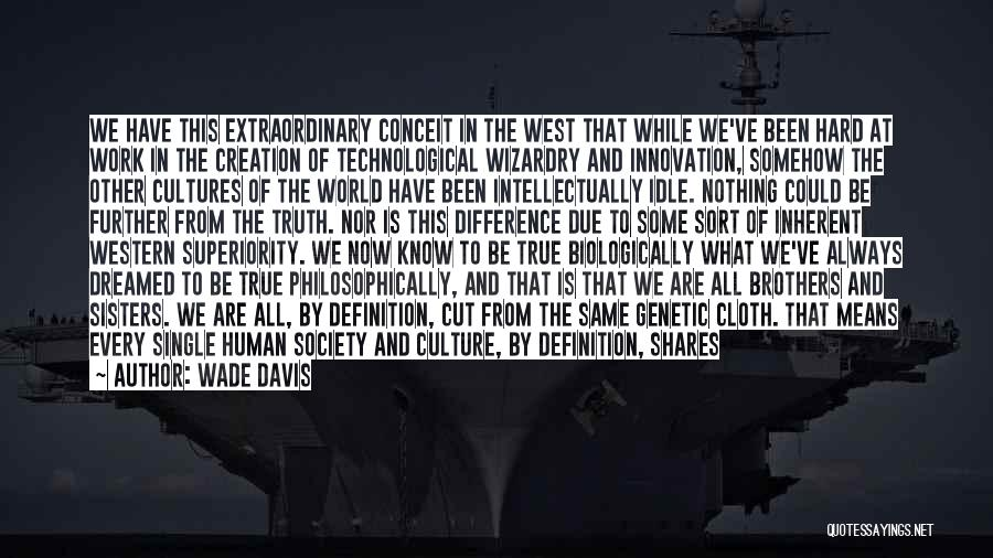 Intellectual Superiority Quotes By Wade Davis