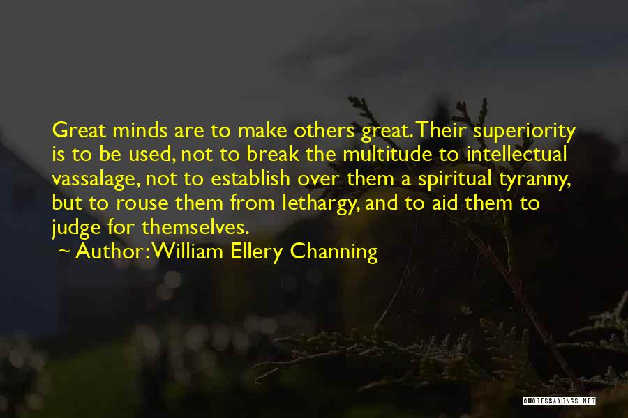 Intellectual Superiority Quotes By William Ellery Channing