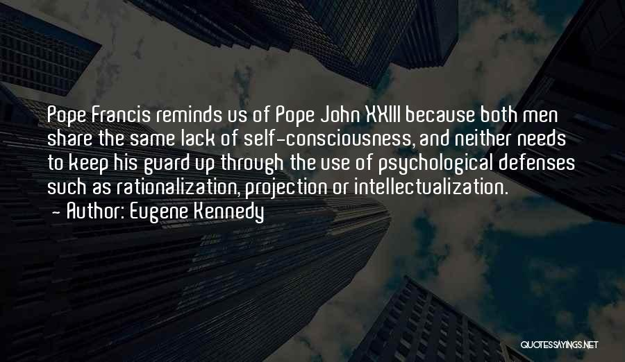Intellectualization Quotes By Eugene Kennedy