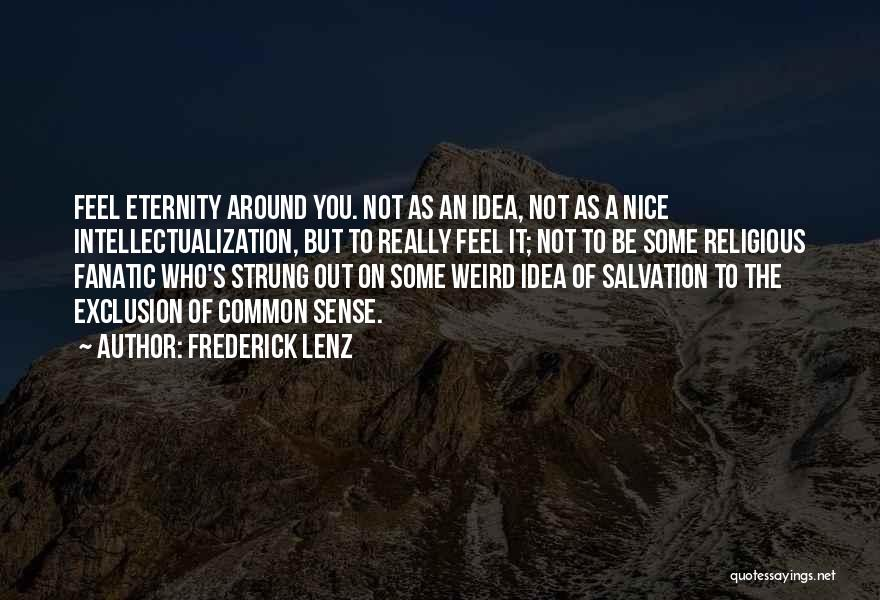 Intellectualization Quotes By Frederick Lenz