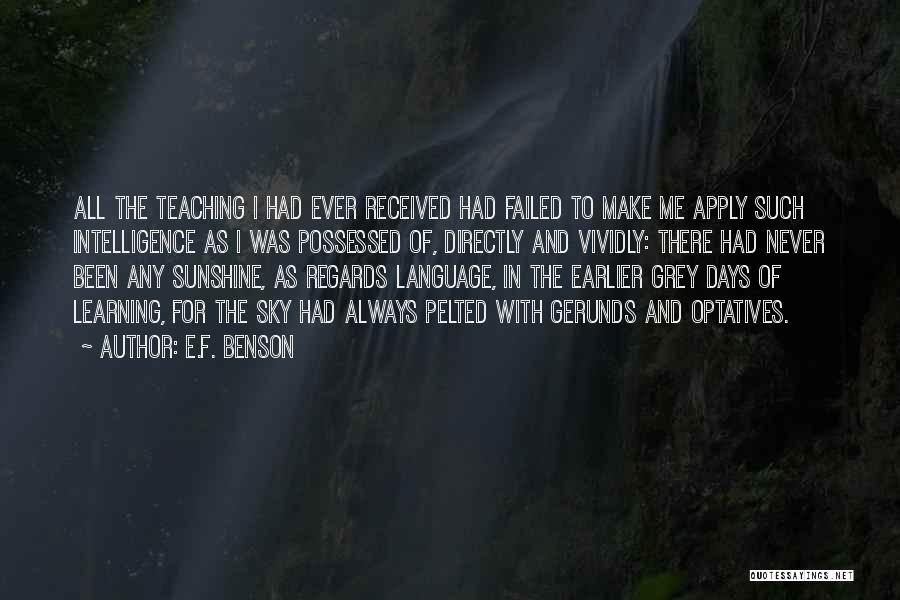 Intelligence And Learning Quotes By E.F. Benson