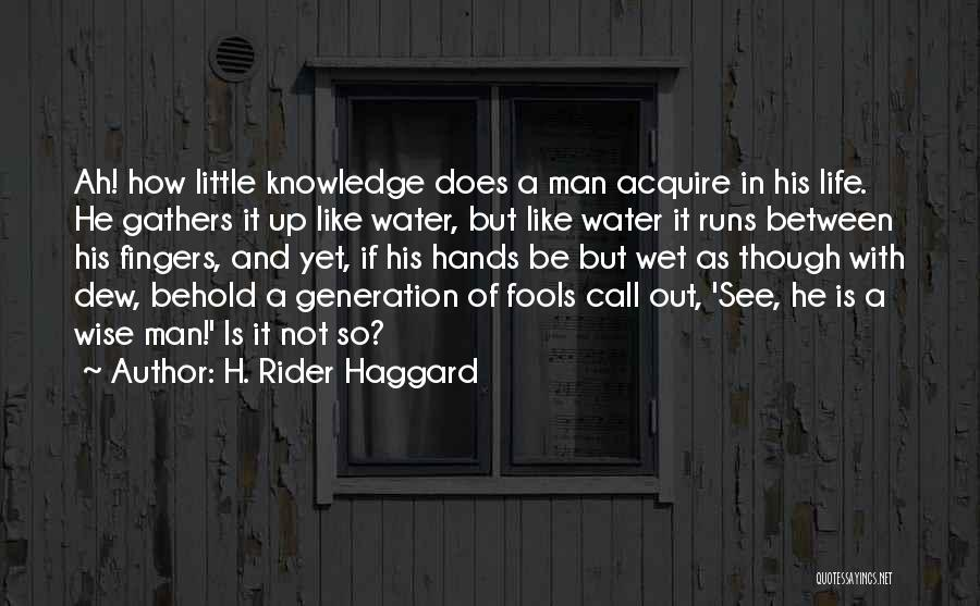 Intelligence And Learning Quotes By H. Rider Haggard