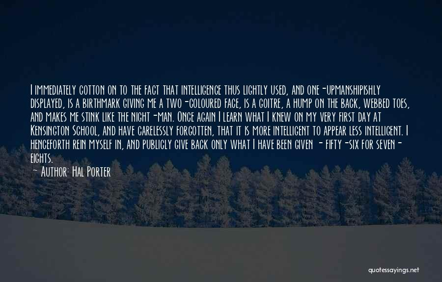 Intelligence And Learning Quotes By Hal Porter
