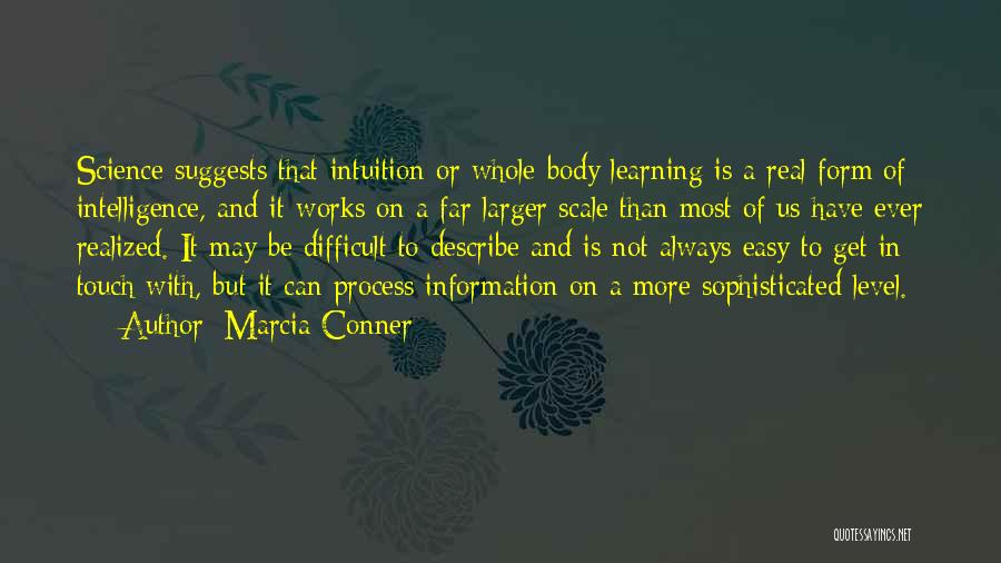 Intelligence And Learning Quotes By Marcia Conner