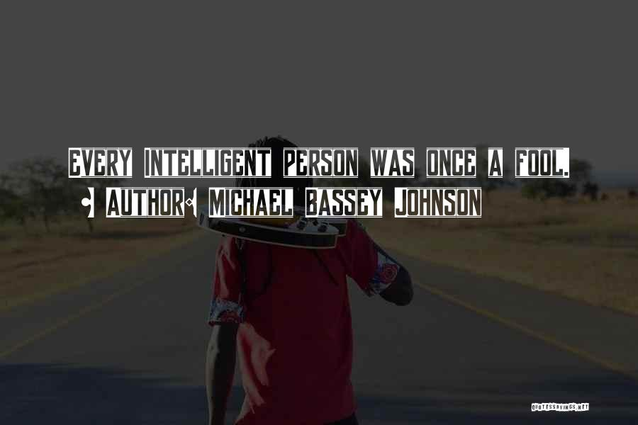 Intelligence And Learning Quotes By Michael Bassey Johnson