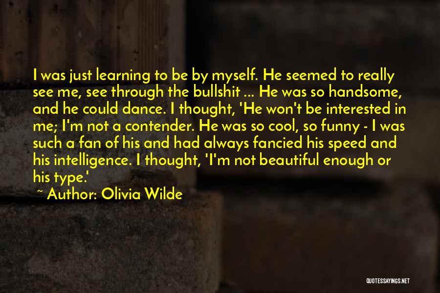 Intelligence And Learning Quotes By Olivia Wilde