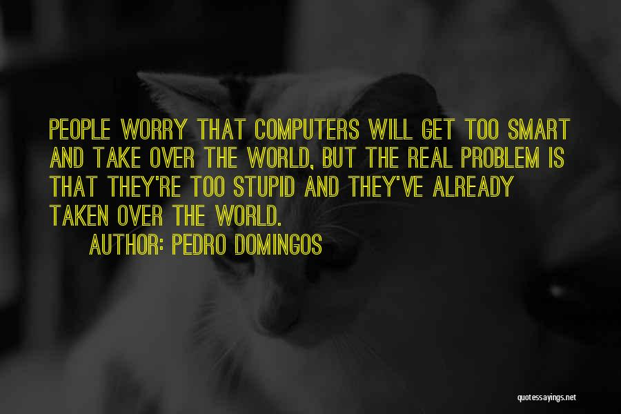 Intelligence And Learning Quotes By Pedro Domingos
