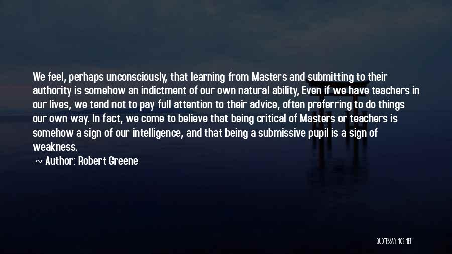 Intelligence And Learning Quotes By Robert Greene