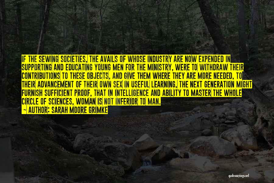 Intelligence And Learning Quotes By Sarah Moore Grimke
