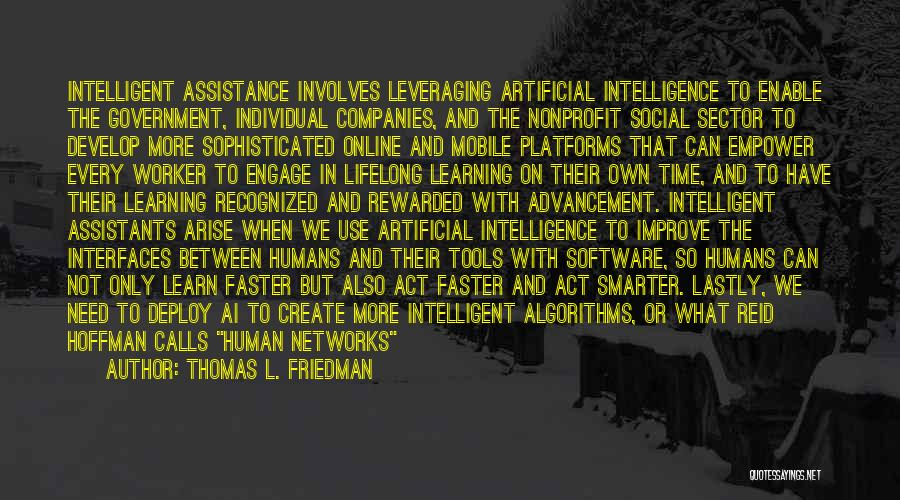 Intelligence And Learning Quotes By Thomas L. Friedman