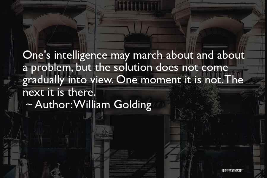 Intelligence And Learning Quotes By William Golding