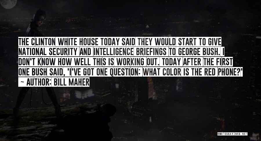 Intelligence And Security Quotes By Bill Maher