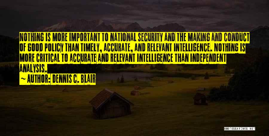 Intelligence And Security Quotes By Dennis C. Blair