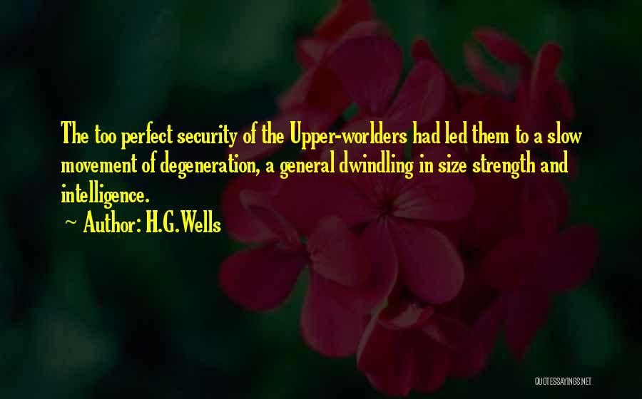 Intelligence And Security Quotes By H.G.Wells