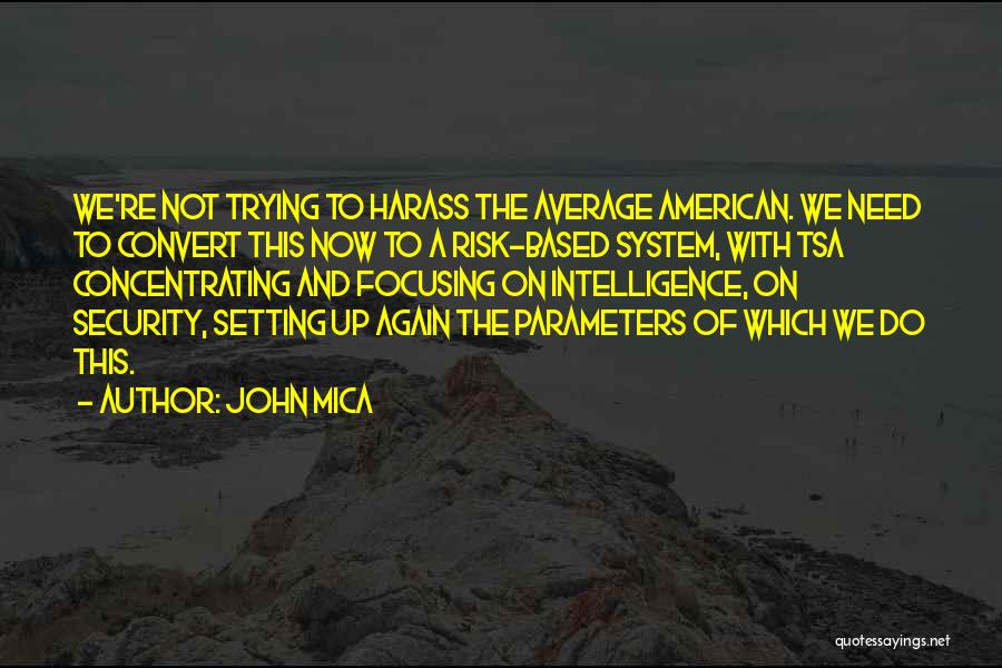 Intelligence And Security Quotes By John Mica