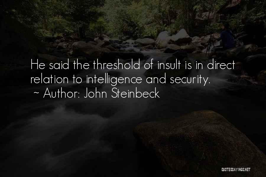 Intelligence And Security Quotes By John Steinbeck