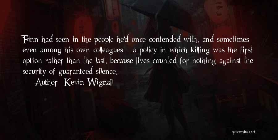 Intelligence And Security Quotes By Kevin Wignall