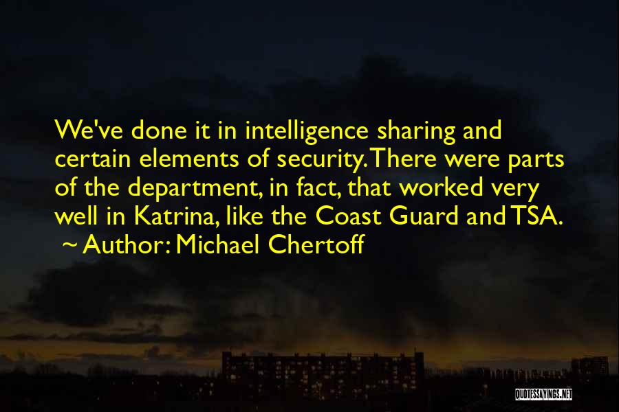 Intelligence And Security Quotes By Michael Chertoff