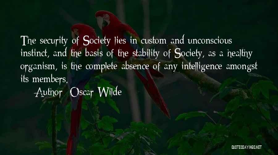 Intelligence And Security Quotes By Oscar Wilde