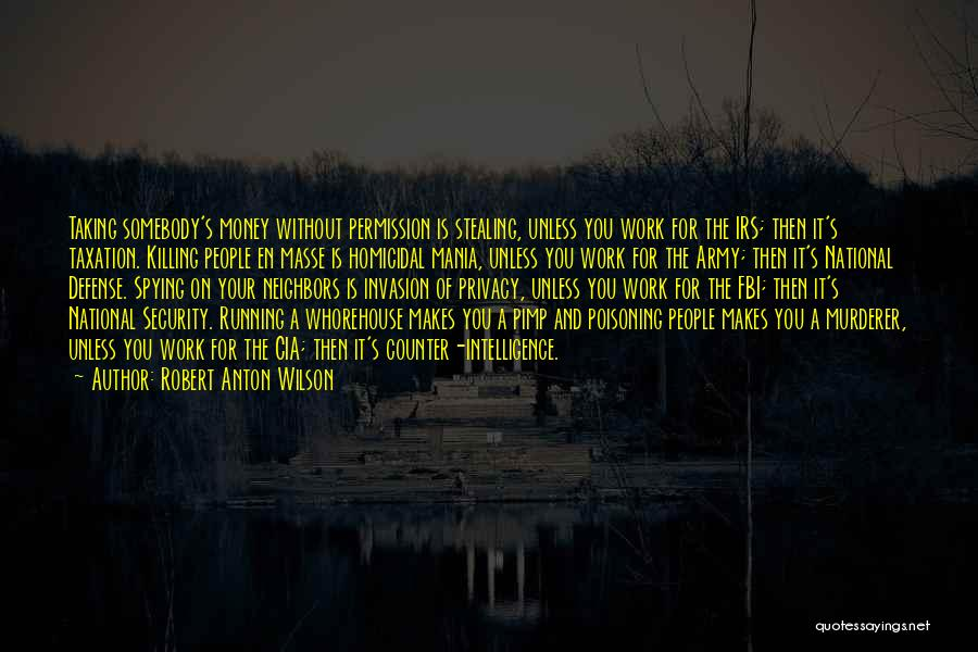 Intelligence And Security Quotes By Robert Anton Wilson