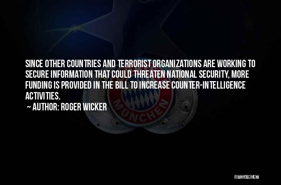 Intelligence And Security Quotes By Roger Wicker