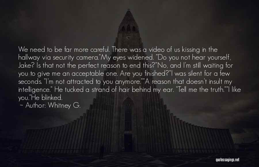 Intelligence And Security Quotes By Whitney G.