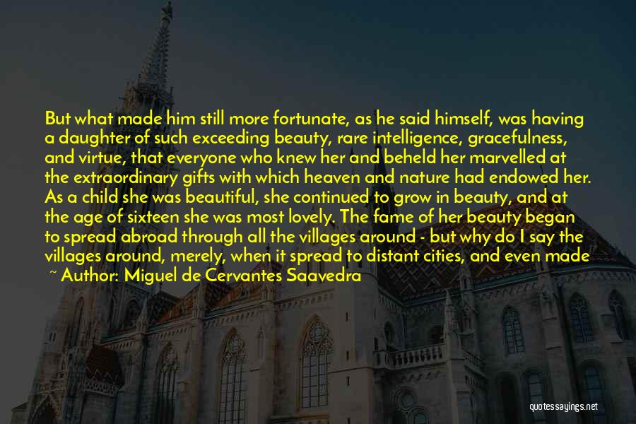 Intelligence Over Beauty Quotes By Miguel De Cervantes Saavedra