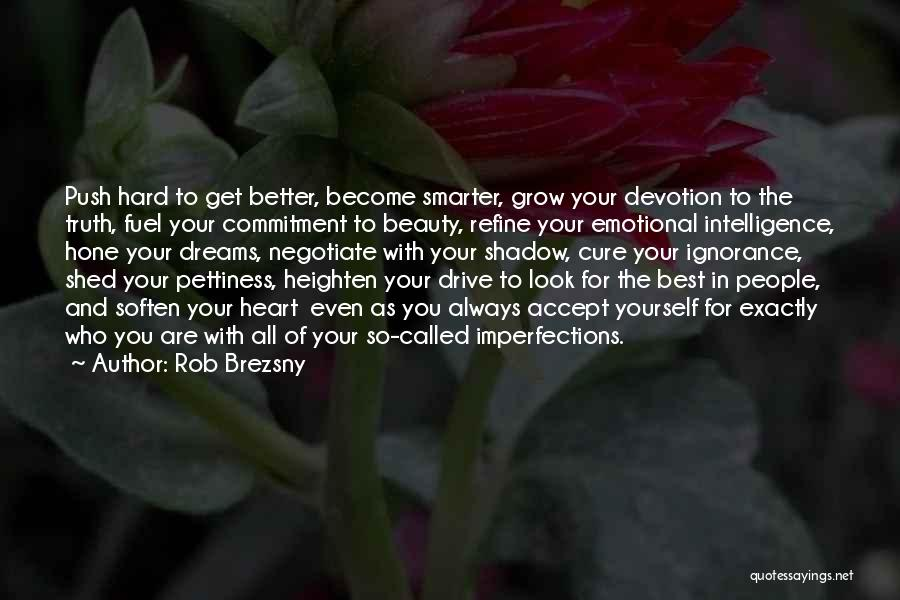 Intelligence Over Beauty Quotes By Rob Brezsny