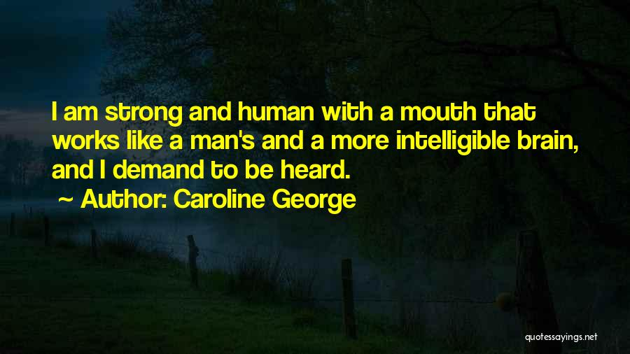 Intelligible Quotes By Caroline George