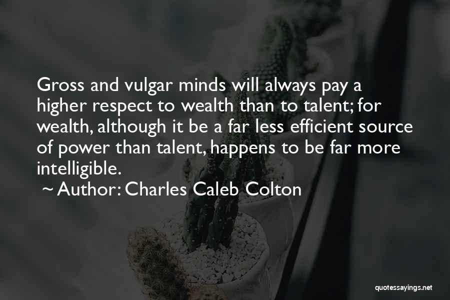 Intelligible Quotes By Charles Caleb Colton