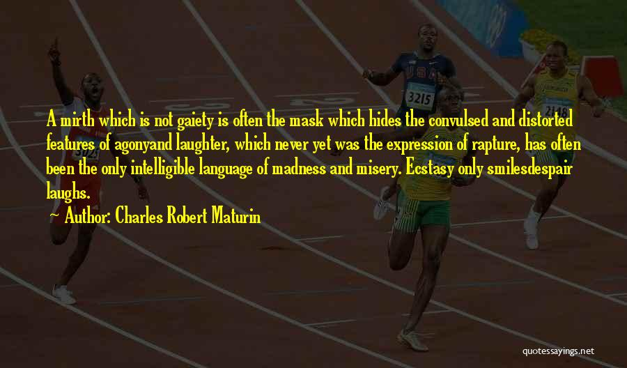 Intelligible Quotes By Charles Robert Maturin