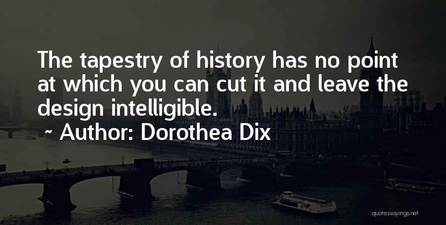 Intelligible Quotes By Dorothea Dix