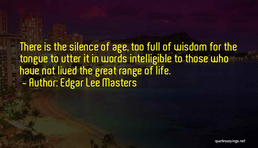 Intelligible Quotes By Edgar Lee Masters